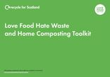 1. Love Food Hate Waste and Home Composting Toolkit