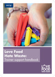 Love Food Hate Waste - Scottish Trainer Support Handbook