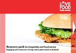 Love Food Hate Waste Resource Pack for Hospitality & Food Sector
