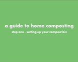 8. Love Food Hate Waste Home Composting Toolkit- Composting video