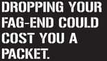 Dropping Your Fag-End Could Cost You A Packet Poster
